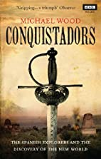 Conquistadors by Michael Wood (author)