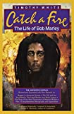 White, Timothy: Catch a Fire: The Life of Bob Marley