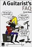 David Mead: A Guitarist's FAQ