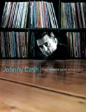 Hogan, Peter: The Complete Guide to the Music of Johnny Cash (Complete Guide to the Music of)