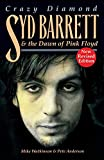 Mike Watkinson: Syd Barrett: Crazy Diamond: The Dawn Of Pink Floyd