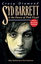 Syd Barrett: Crazy Diamond: The Dawn Of Pink…