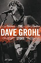 Dave Grohl Story by Jeff Apter