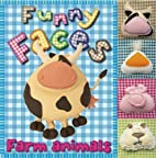 Funny Faces Farm Animals (Kate Toms Series)…