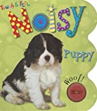 Noisy Books Touch and Feel Puppy (Touch &…