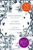 ANNE FADIMAN: At Large and at Small: Confessions of a Literary Hedonist