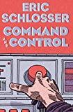 Schlosser, Eric: Command and Control