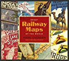 Great Railway Maps of the World by Mark…