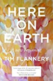 Tim Flannery: Here on Earth: A New Beginning