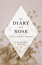 The diary of a nose : a year in the life of…