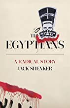 The Egyptians: A Radical Story by Jack…