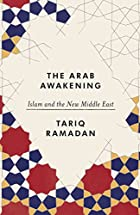The Arab Awakening: Islam and the New Middle…