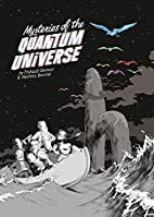 Mysteries of the Quantum Universe by…