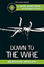 Down To The Wire by Bernard Ashley
