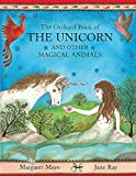 Mayo, Margaret: The Orchard Book of the Unicorn and Other Magical Animals