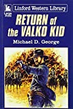 George, Michael D.: Return of the Valko Kid (Linford Western Library)