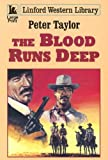 Taylor, Peter: The Blood Runs Deep (Linford Western)