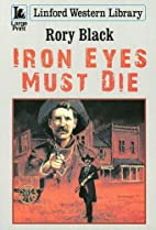 Iron Eyes Must Die (Linford Western Library)…