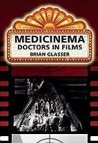 Medicinema - Doctors in Films by Brian…