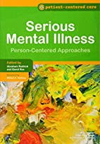 Serious Mental Illness: Person-Centered…