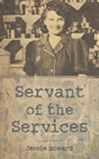 Servant of the Services by Jessie