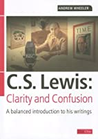 C S Lewis: Clarity and Confusion: A balanced…