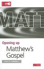 Matthew's Gospel (Opening Up) by Iain…