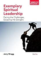 Exemplary Spiritual Leadership: Facing the…