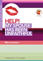 Help! My Spouse Has Been Unfaithful (Living…