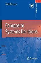 Composite Systems Decisions (Decision…