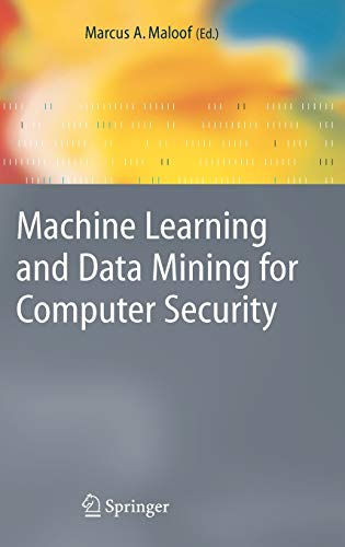 machine-learning-and-data-mining-for-computer-security-methods-and-applications-advanced-information-and-knowledge-processing