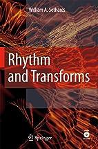 Rhythm and Transforms by William Arthur…
