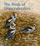 The Birds of Gloucestershire by Gordon Kirk…