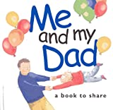 Exley, Helen: ME AND MY DAD (Words & Pictures By Children)