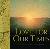 Exley, Helen: Love For Our Times