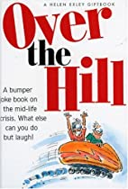 Over The Hill (Helen Exley Giftbooks) by…