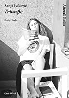 Sanja Ivekovic: Triangle (AFTERALL) by Ruth…