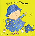 I'm a Little Teapot! (Baby Board Books)…
