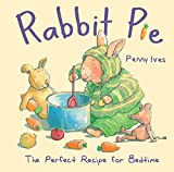 Ives, Penny: Rabbit Pie: The Perfect Recipe for Bedtime (Child's Play Library)