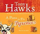 Hawks, Tony: A Piano in the Pyrenees: A Coming-of-Age Adventure in the South of France