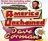 Gorman, Dave: America Unchained CD: One Man. One Car. One Helluva Coast-to-Coast Anti-Corporate Adventure!