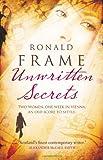 RONALD FRAME: UNWRITTEN SECRETS