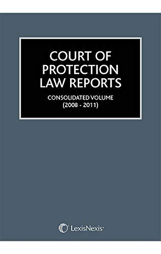 court-of-protection-law-reports-consolidated-volume-2008-2011