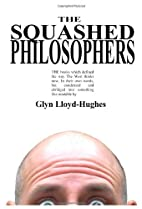 The Squashed Philosophers by Glyn…