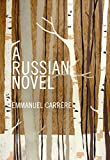 Carrere, Emmanuel: A Russian Novel