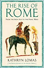 The Rise of Rome: 1000 BC - 264 BC by Dr…