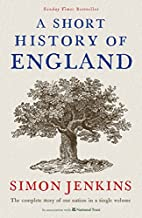A Short History of England by Simon Jenkins