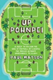 Watson, Paul: Up Pohnpei: A Quest to Reclaim the Soul of Football by Leading the World's Ultimate Underdogs to Glory