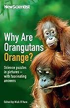 Why are Orangutans Orange? by New Scientist