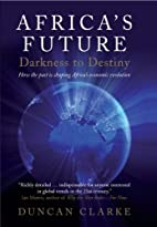 Africa's Future: Darkness to Destiny: How…